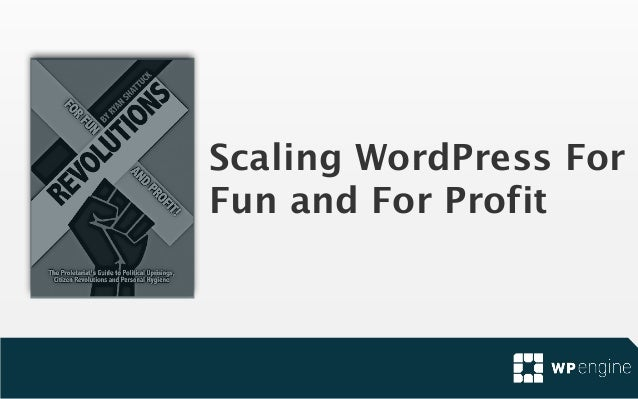 Scaling WordPress for Fun and For Profit