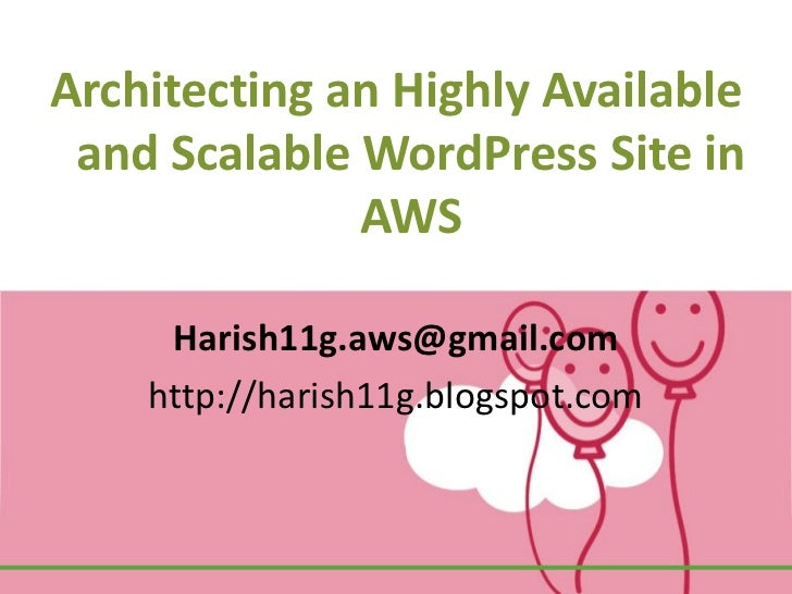 Architecting an Highly Available and Scalable WordPress Site in              AWS     Harish11g.aws@gmail.com    http://har...
