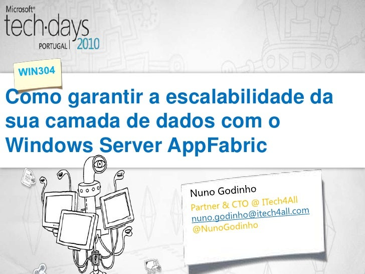 TechDays 2010 Portugal - Scaling your data tier with app fabric 16x9