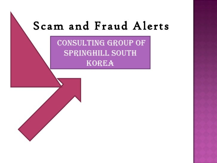 Scam and Fraud Alerts   Consulting group of    springhill south         Korea