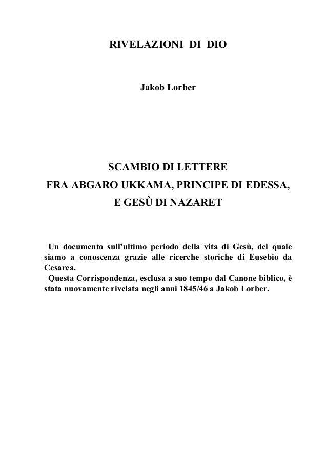 RIVELAZIONI DI DIO                         Jakob Lorber                SCAMBIO DI LETTEREFRA ABGARO UKKAMA, PRINCIPE DI ED...