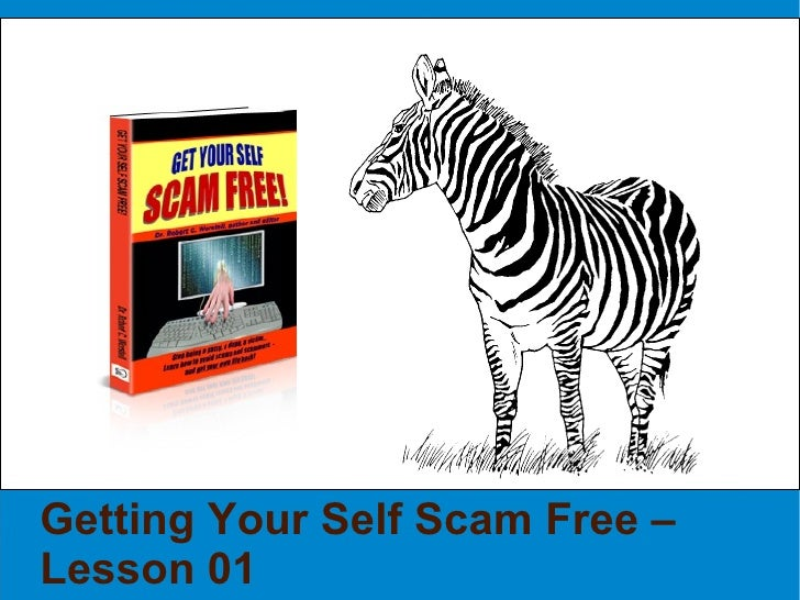 Getting Your Self Scam Free – Lesson 01