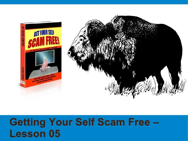 5th Lesson in How to Get Your Self Scam Free