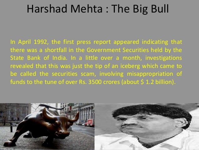 harshad mehta essay The nature of corruption in india the infamous harshad mehta if you are the original writer of this essay and no longer wish to have the essay.