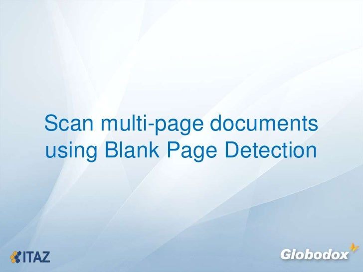 Scan multi-page documents using Blank Page Detection<br />