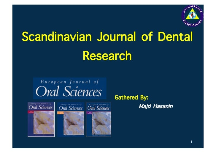 Scandinavian Journal of Dental           Research                Gathered By:                !       Majd Hasanin         ...