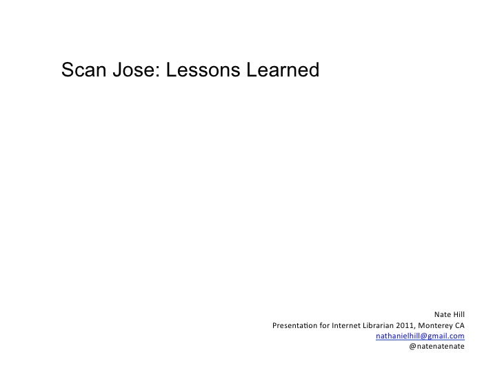 Scan Jose - lessons learned (so far)