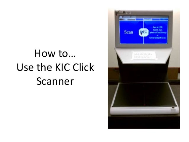 How to… Use the KIC Click Scanner