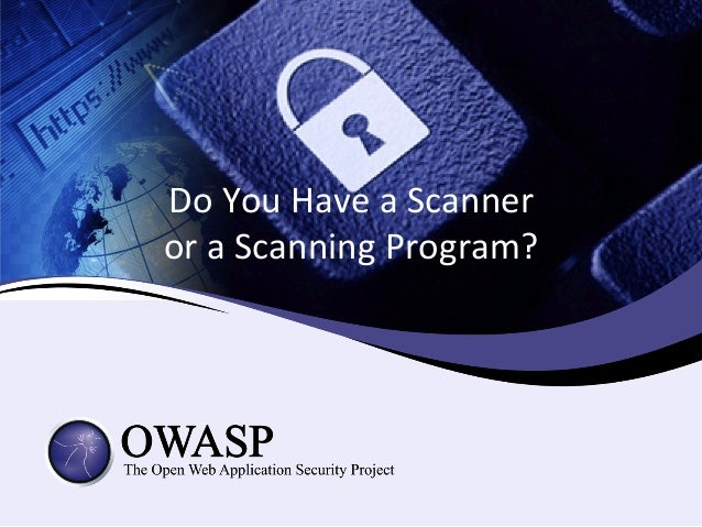Do	   You	   Have	   a	   Scanner	    or	   a	   Scanning	   Program?