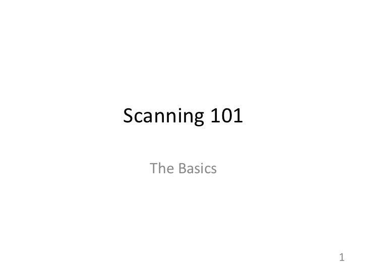 Scanning 101 The Basics