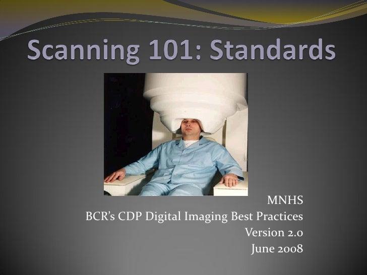 MNHS BCR's CDP Digital Imaging Best Practices                             Version 2.0                               June 2...