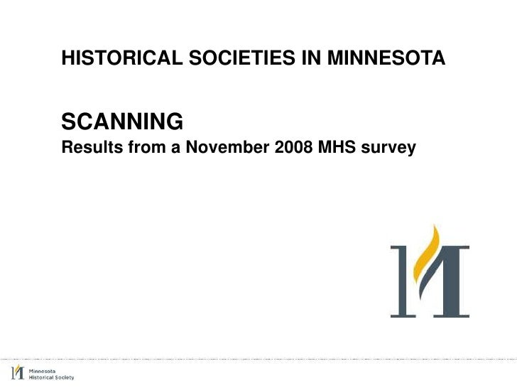 HISTORICAL SOCIETIES IN MINNESOTA   SCANNING Results from a November 2008 MHS survey