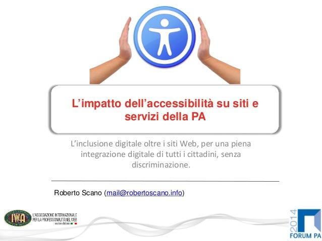 L'inclusione digitale oltre i siti Web, per una piena integrazione digitale di tutti i cittadini, senza discriminazione. L...