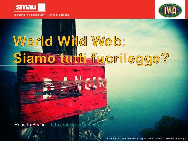 World Wild Web: siamo tutti fuorilegge (SMAU Bologna)