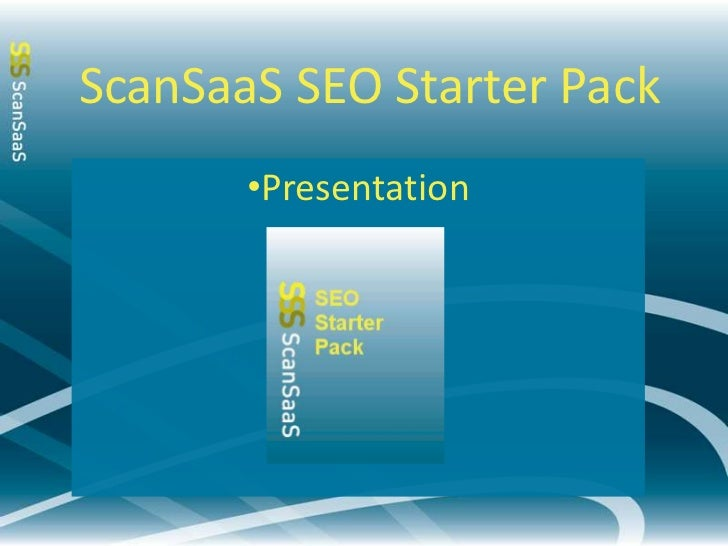 ScanSaaS SEO Starter Pack<br /><ul><li>Your website is not high-ranking within your niche on the web?