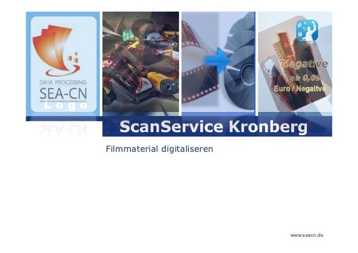 Logo          ScanService Kronberg       Filmmaterial digitaliseren                                    www.seacn.de