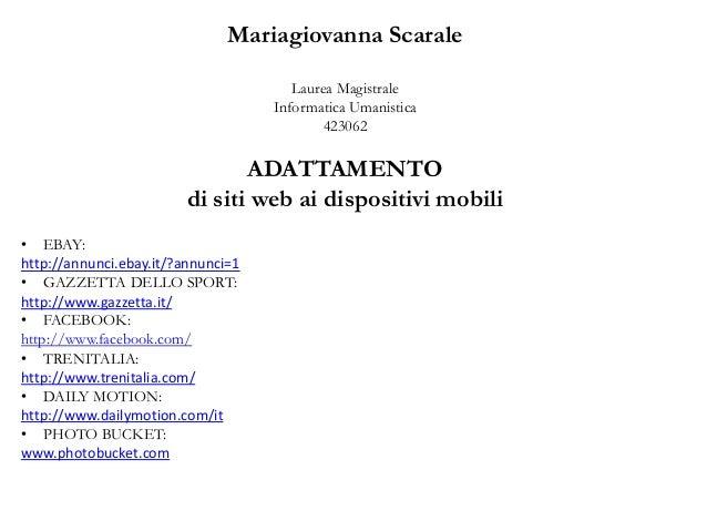 Mariagiovanna Scarale Laurea Magistrale Informatica Umanistica 423062 ADATTAMENTO di siti web ai dispositivi mobili • EBAY...