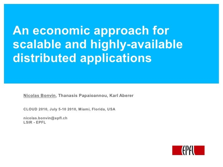 An economic approach for scalable and highly-available distributed applications   Nicolas Bonvin, Thanasis Papaioannou, Ka...