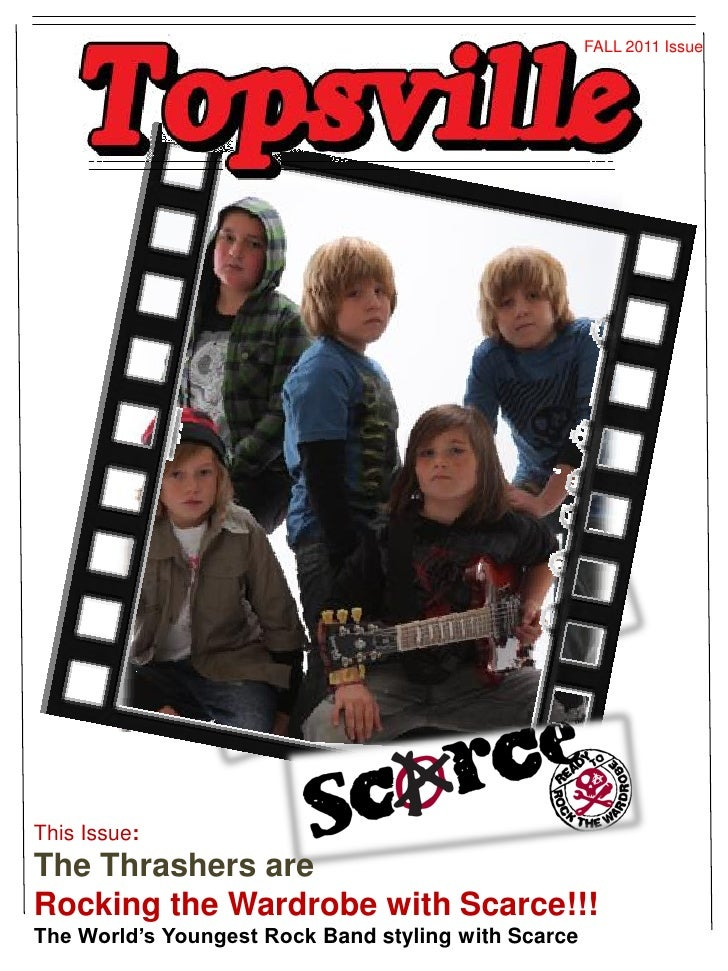 FALL 2011 IssueThis Issue:The Thrashers areRocking the Wardrobe with Scarce!!!The World's Youngest Rock Band styling with ...