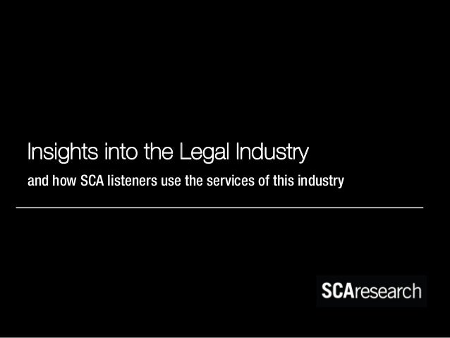 Insights into the Legal Industry and how SCA listeners use the services of this industry