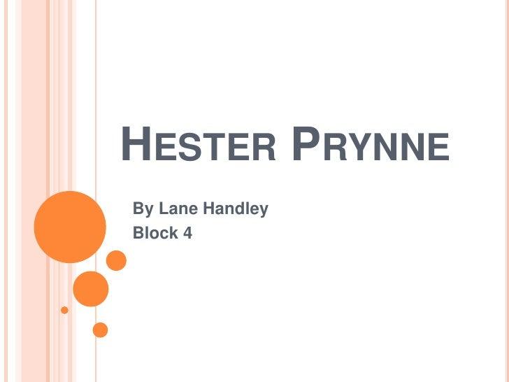 Hester Prynne<br />By Lane Handley<br />Block 4<br />