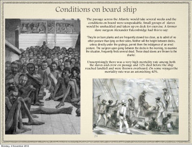 a look at slavery during the middle passage At least 2 million africans--10 to 15 percent--died during the infamous middle passage the middle passage the atlantic slave digital history.