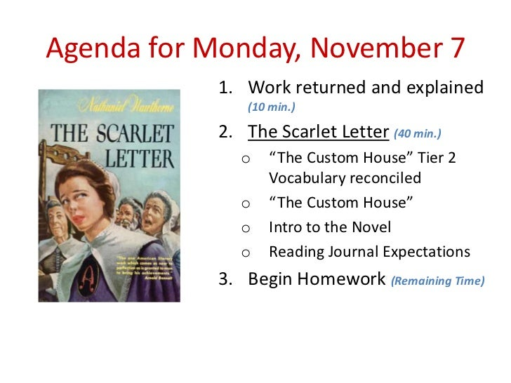 Agenda for Monday, November 7           1. Work returned and explained               (10 min.)           2. The Scarlet Le...