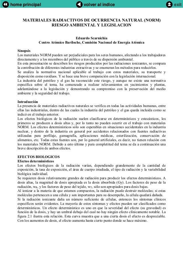 MATERIALES RADIACTIVOS DE OCURRENCIA NATURAL (NORM)RIESGO AMBIENTAL Y LEGISLACIONEduardo ScarnichiaCentro Atómico Bariloch...