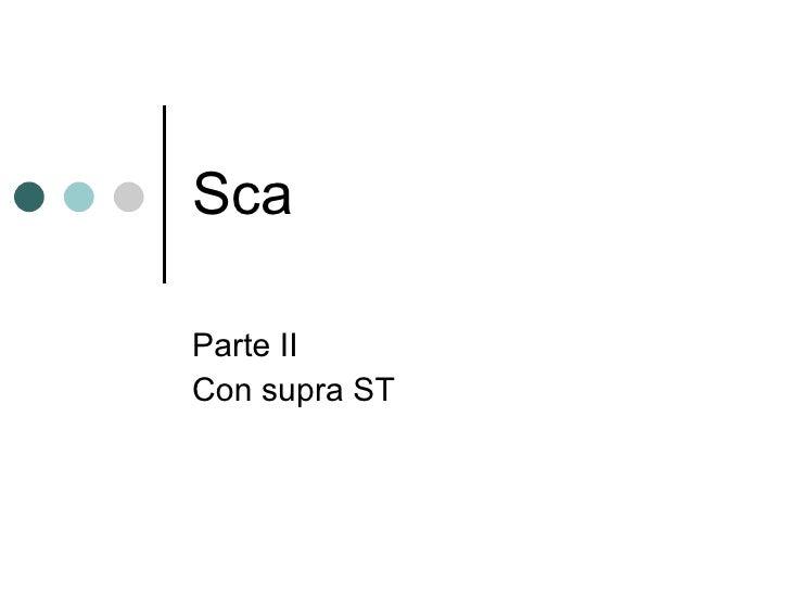 Sca Parte II  Con supra ST