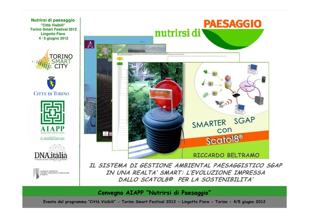 """Nutrirsi di paesaggio      """"Città Visibili""""Torino Smart Festival 2012      Lingotto Fiere     4 / 5 giugno 2012           ..."""