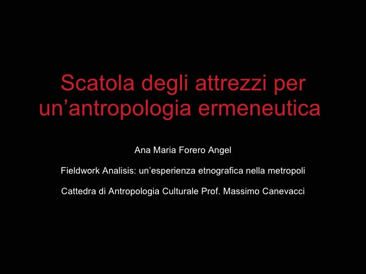Scatola degli attrezzi per un'antropologia ermeneutica   Ana Maria Forero Angel Fieldwork Analisis: un'esperienza etnograf...