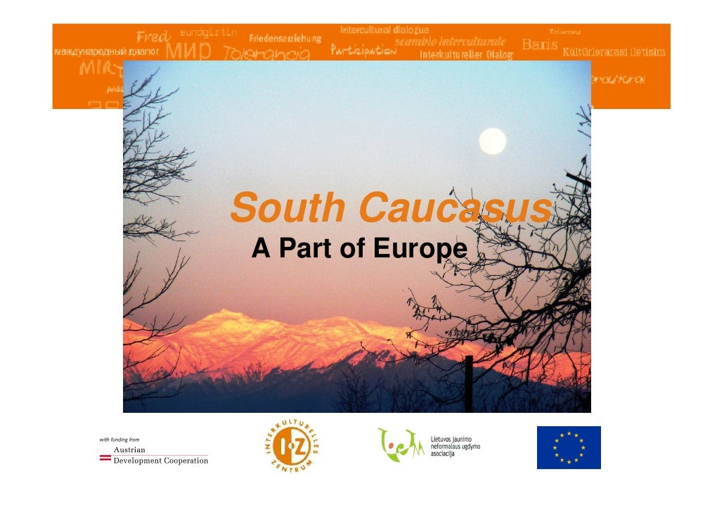 South Caucasus  A Part of Europe