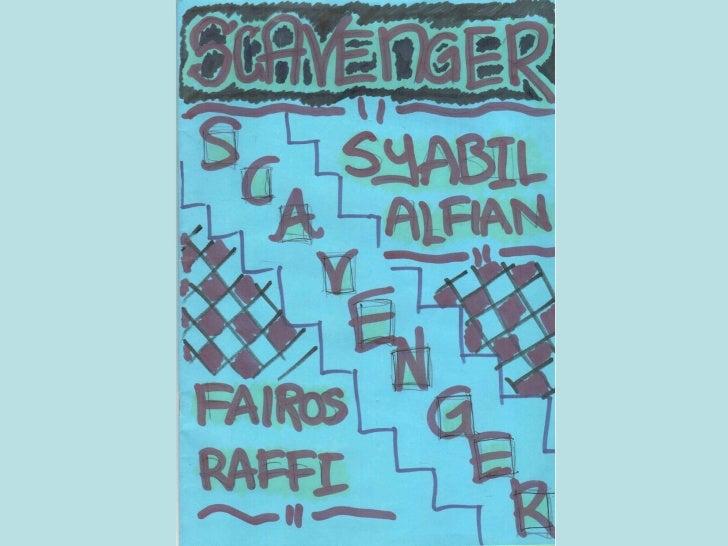 Scavenger Hunt   Syabil, Alfian, Fairos