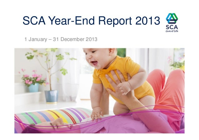 SCA Year-End Report 2013 1 January – 31 December 2013