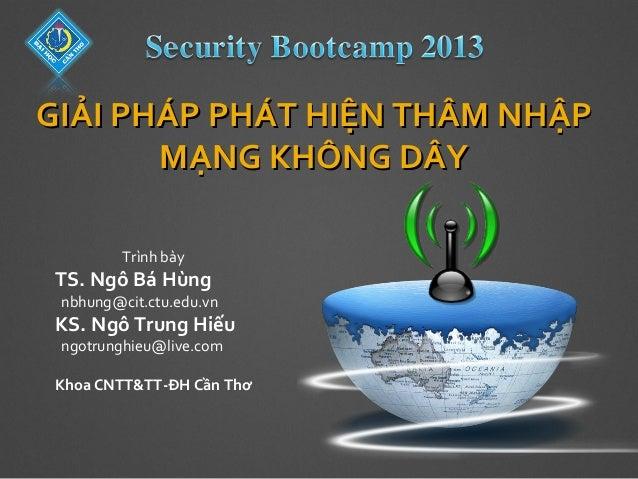 Security Bootcamp 2013 - Giải pháp phát hiện xâm nhập mạng không dây - WIDS - Ngô Bá Hùng