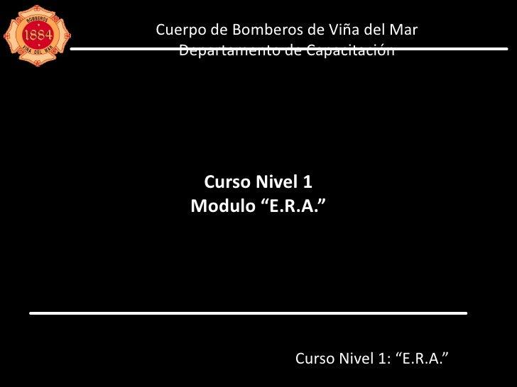 ERA y Rescate Nivel 1 (2010)
