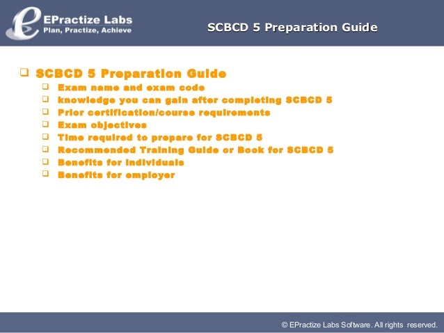 SCBCD 5 Preparation Guide SCBCD 5 Preparation Guide     Exam name and exam code     knowledge you can gain after comple...