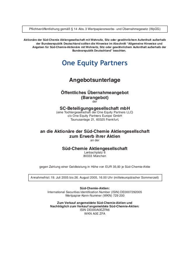 Pflichtveröffentlichung gemäß § 14 Abs. 3 Wertpapiererwerbs- und Übernahmegesetz (WpÜG) Aktionäre der Süd-Chemie Aktienges...