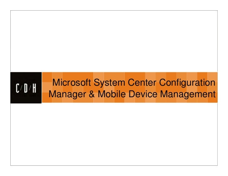 CDH      Microsoft System Center Configuration      Manager & Mobile Device Management