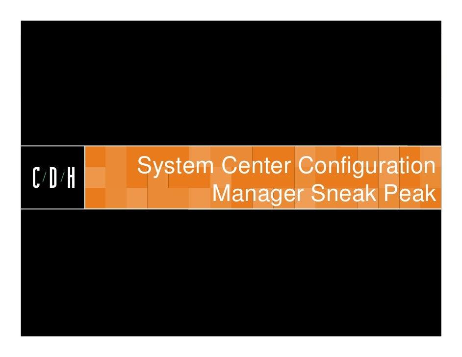 CDH      System Center ConfigurationCDH         Manager Sneak Peak