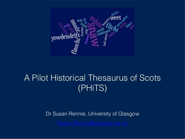 A Pilot Historical Thesaurus of Scots - Susan Rennie