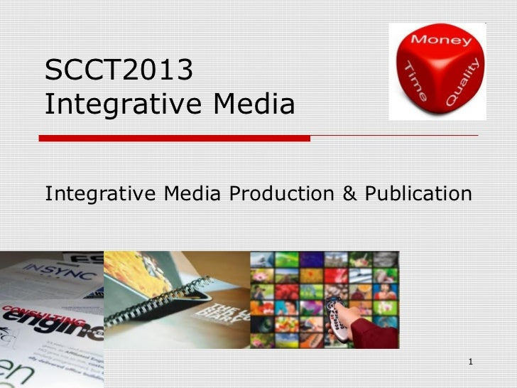 Integrative MediaIntegrative Media Production & Publication