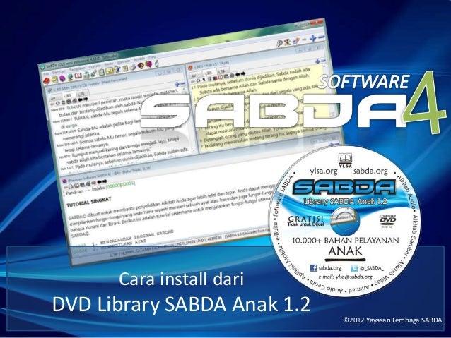 Cara install dari DVD Library SABDA Anak 1.2 ©2012 Yayasan Lembaga SABDA