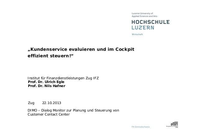 """""""Kundenservice evaluieren und im Cockpit effizient steuern!""""  Institut für Finanzdienstleistungen Zug IFZ Prof. Dr. Ulrich..."""