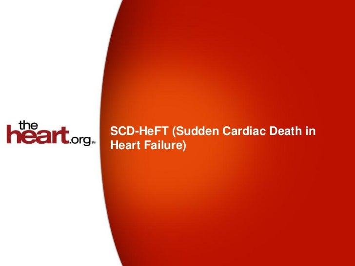 SCD-HeFT (Sudden Cardiac Death inHeart Failure)