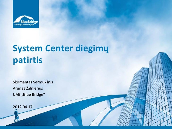 System Center diegimųpatirtis