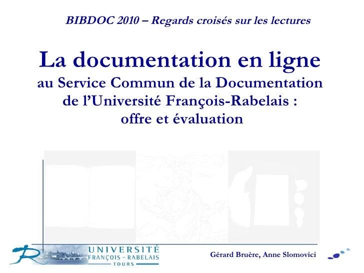 La documentation en ligne   au Service Commun de la Documentation  de l'Université François-Rabelais :  offre et évaluatio...