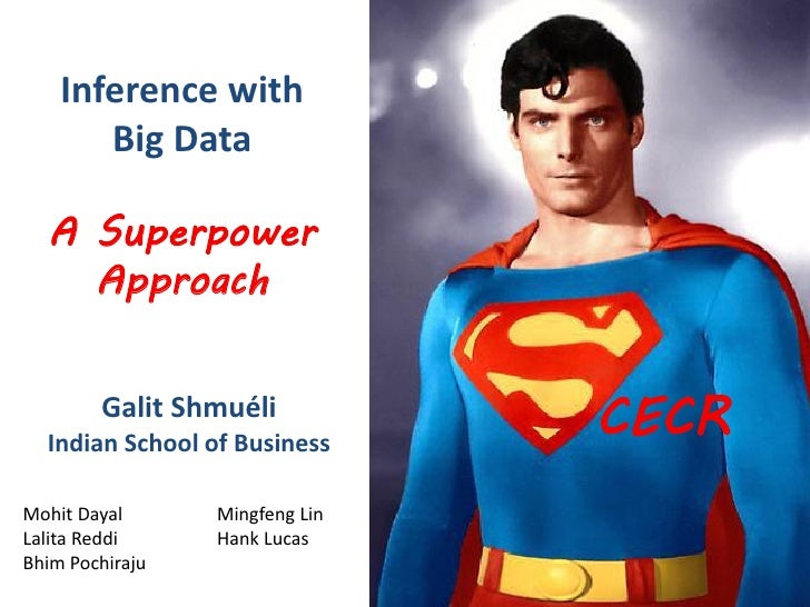 Inference with       Big Data  A Superpower    Approach        Galit Shmuéli  Indian School of Business                   ...