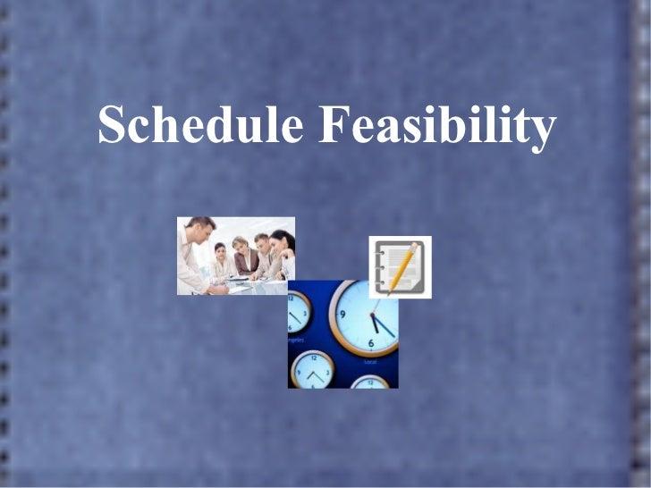 Scedule feasibility