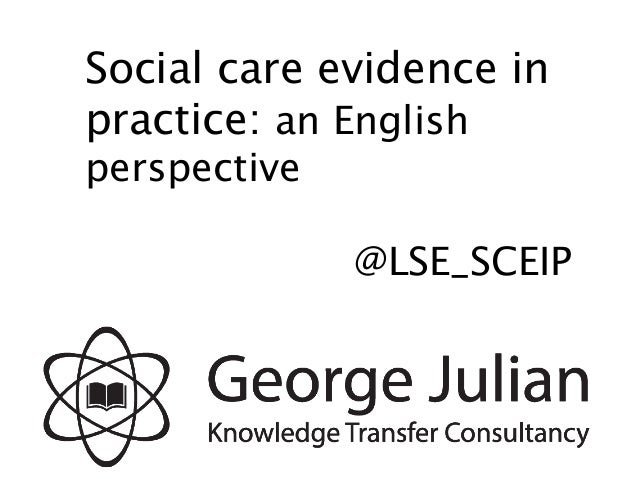 Social care evidence in practice: an English perspective @LSE_SCEIP